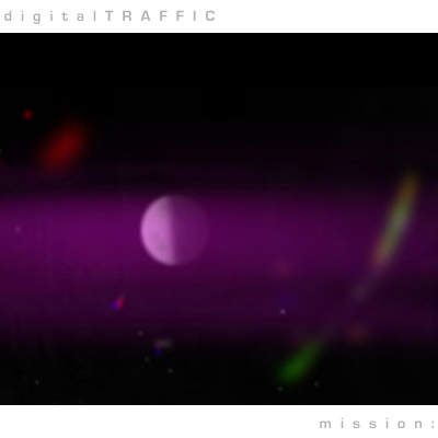 digitalTRAFFIC mission: album cover image